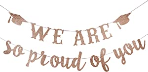 Rose Gold Glittery We Are So Proud Of You Banner- 2020 Graduation Party Decorations,Class of 2020 Graduation Decor High School Graduation College Grad Party Decorations Supplies