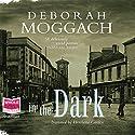 In the Dark Audiobook by Deborah Moggach Narrated by Henrietta Garden
