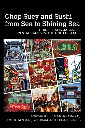 Chop Suey and Sushi from Sea to Shining Sea: Chinese and Japanese Restaurants in the United States (Food and (Chop Suey Restaurant)
