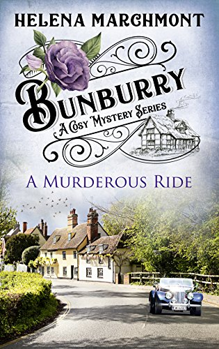 Bunburry - A Murderous Ride: A Cosy Mystery Series. Episode 2 (Countryside Mysteries: A Cosy Shorts Series) by [Marchmont, Helena]