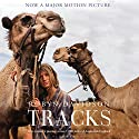 Tracks: One Woman's Journey Across 1,700 Miles of Australian Outback Audiobook by Robyn Davidson Narrated by Angie Milliken
