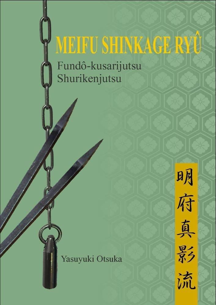 Meifu Shinkage Ryû: Fundô kusarijutsu - Shurikenjutsu
