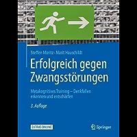 Erfolgreich gegen Zwangsstörungen: Metakognitives Training - Denkfallen erkennen und entschärfen (Psychotherapie: Manuale) (German Edition)