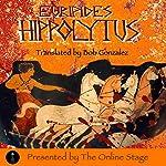 Hippolytus | Bob Gonzalez - translator, Euripides