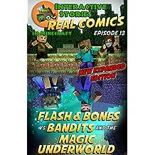 Minecraft Comics: Flash and Bones vs Bandits and the Magic Underworld: The Ultimate Minecraft Comics Adventure Series (Real Comics in Minecraft - Flash and Bones Book 13)