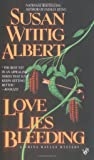 Love Lies Bleeding (China Bayles Mystery)