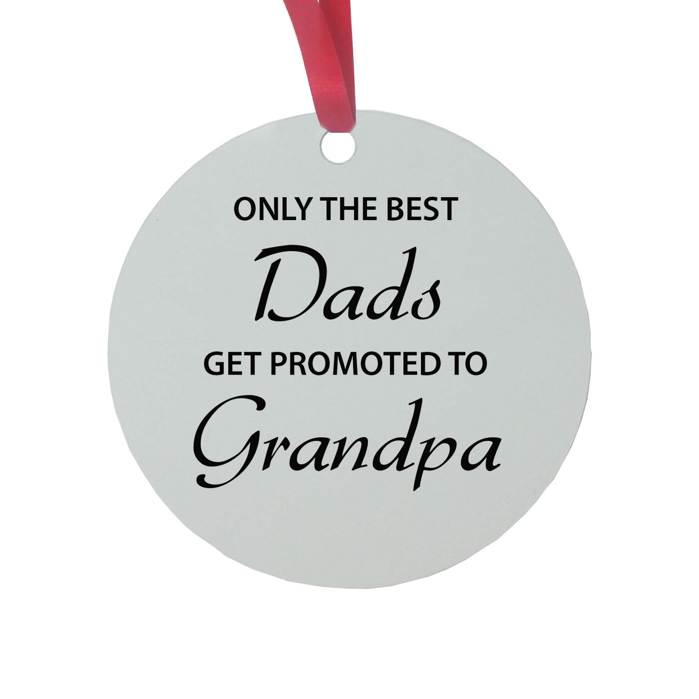 Only the Best Dads Get Promoted to Grandpa 3-inch White Glossy Aluminum Christmas Ornament with Red Ribbon CustomGiftsNow