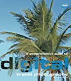 A Comprehensive Guide to Digital Travel Photography, Duncan Evans, 2884790829
