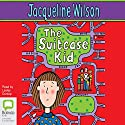 The Suitcase Kid Audiobook by Jacqueline Wilson Narrated by Lesley Dunlop