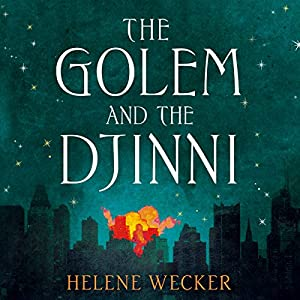 The Golem and the Djinni Audiobook
