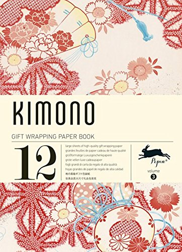 Kimono : Gift and creative paper book Vol. 3 (English, French, Italian, Dutch, German, Spanish, Japanese and Chinese Edition)