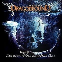 Das silberne Horn von Arun 1 (Dragonbound 14)