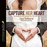 img - for Capture Her Heart: Becoming the Godly Husband Your Wife Desires book / textbook / text book