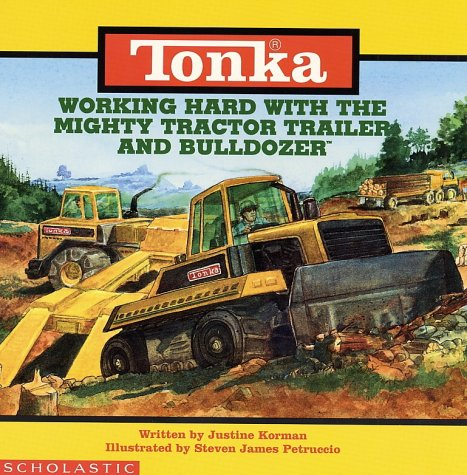 Tonka: Working Hard With The Mighty Tractor Trailer And Bulldozer (Tonka Trucks And Trailers)