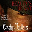 Beauty's Beast Audiobook by Carolyn Faulkner Narrated by Amy Lee