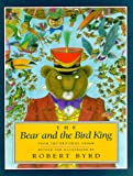 The Bear and the Bird King, Jacob Grimm and Wilhelm K. Grimm, 0525451188