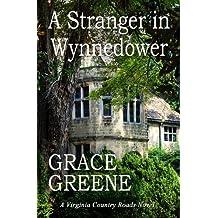 A Stranger in Wynnedower: A Virginia Country Roads Novel