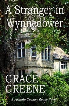 A Stranger in Wynnedower: A Virginia Country Roads Novel by [Greene, Grace]