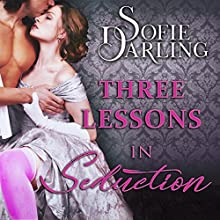 Three Lessons in Seduction Audiobook by Sofie Darling Narrated by Mary Sarah