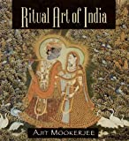 Ritual Art of India, Ajit Mookerjee, 0892817216