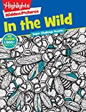 img - for In the Wild (Highlights(TM) Super Challenge Hidden Pictures ) book / textbook / text book