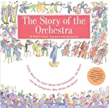Story of the Orchestra : Listen While You Learn About the Instruments, the Music and the Composers Who Wrote the Music!, Books Central