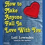 How to Make Anyone Fall in Love with You | Leil Lowndes