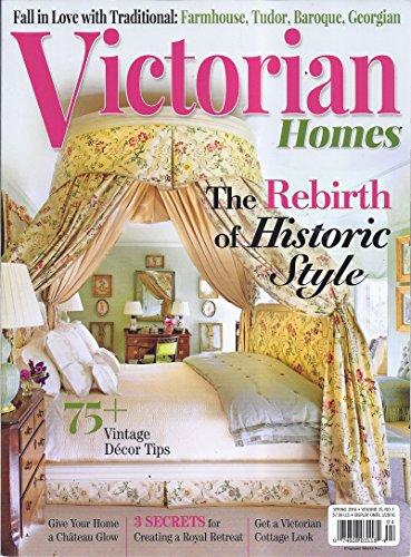 Victorian Homes Magazine Spring 2016 Victorian Homes Magazine