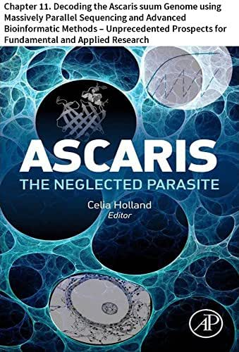 Ascaris: The Neglected Parasite: Chapter 11. Decoding the Ascaris suum Genome using Massively Parallel Sequencing and Advanced Bioinformatic Methods – ... for Fundamental and Applied Research