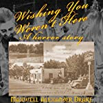 Wishing You Weren't Here: A Horror Story | Maxwell Alexander Drake