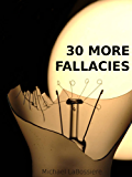 30 More Fallacies