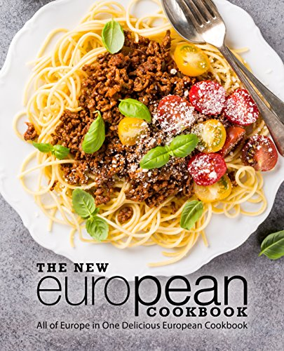 The New European Cookbook: All of Europe in One Delicious European Cookbook by BookSumo Press