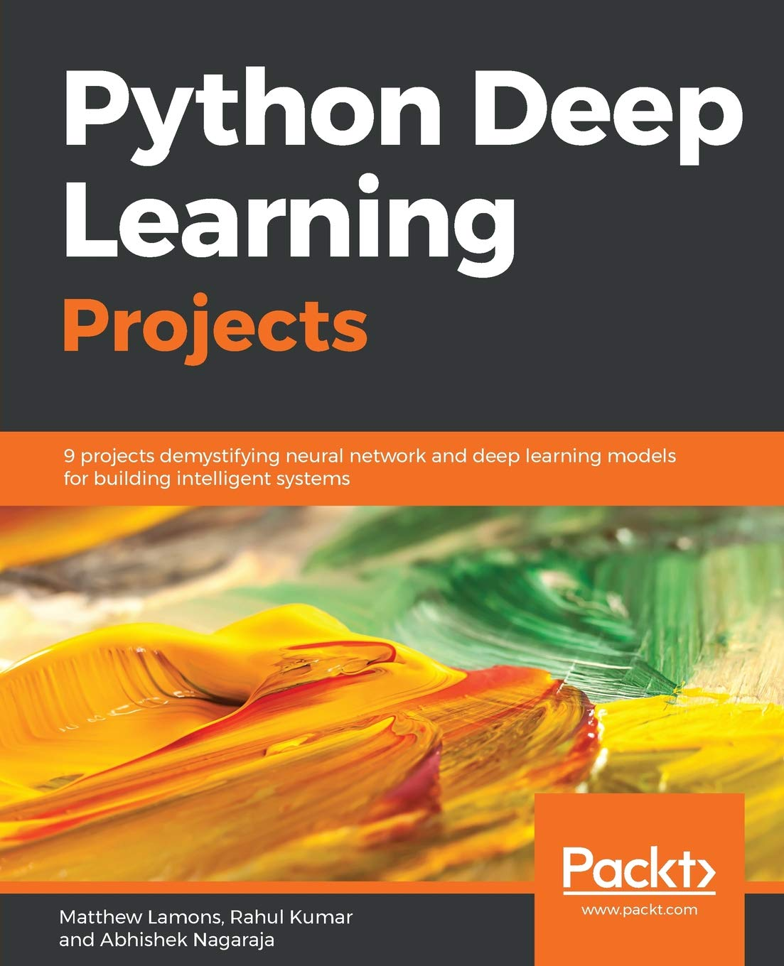 Python Deep Learning Projects: 9 projects demystifying