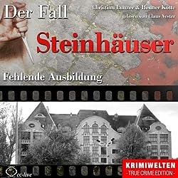 Fehlende Ausbildung: Der Fall Steinhäuser