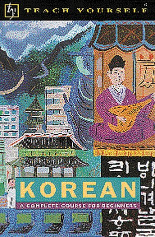 Teach Yourself Korean: A Complete Course for Beginners (English and Korean Edition)