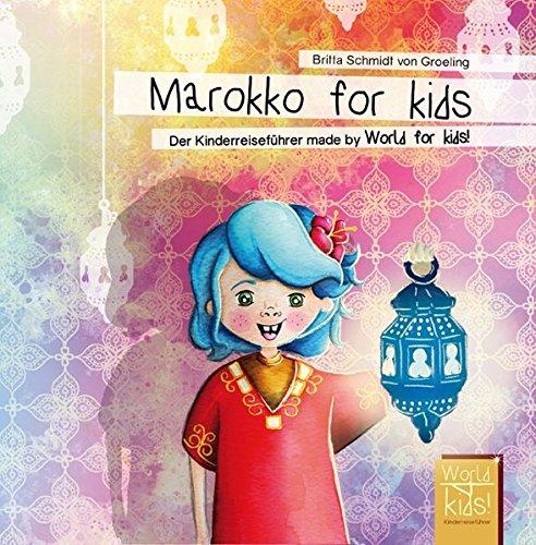 Marokko for kids: Der Kinderreiseführer made by World for kids! (World for kids! Reiseführer für Kinder)