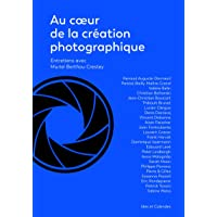 Au coeur de la création photographique