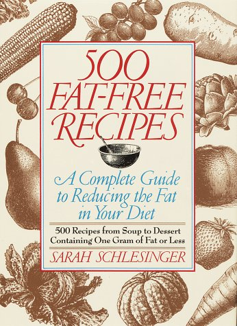 (500 Fat-Free Recipes: A Complete Guide to Reducing the Fat in Your Diet )