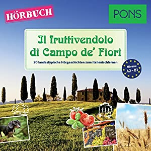 Il fruttivendolo di Campo de' Fiori (PONS Hörbuch Italienisch) Hörbuch