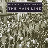 Historic Photos of the Main Line, Laura E Beardsley, 1596524200