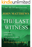 The Last Witness (JM Mystery-Thriller Series Book 3)