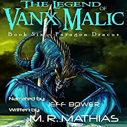 Paragon Dracus: The Legend of Vanx Malic, Book Six