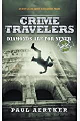 Diamonds Are For Never: Crime Travelers Spy School Mystery & International Adventure Series Book 2 Kindle Edition