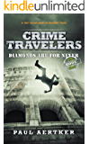 Diamonds Are For Never: Crime Travelers Spy School Mystery & International Adventure Series Book 2