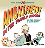 Ambushed! In the Family Room: Scrapbook #26 (Baby Blues)