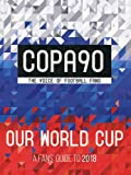 COPA90, Our World Cup (World Cup Russia 2018)
