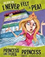 Believe Me, I Never Felt a Pea!: The Story of the Princess and the Pea as Told by the Princess (The Other Side of the Story)
