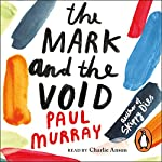The Mark and the Void | Paul Murray