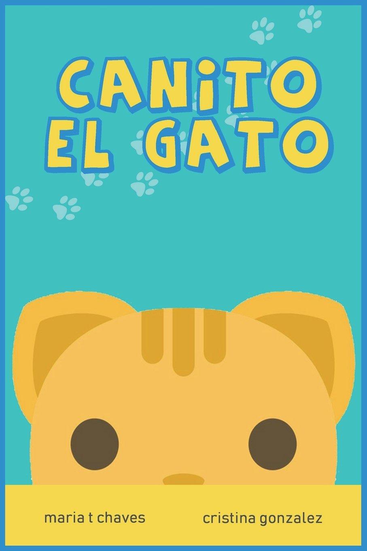 Canito El Gato (Spanish Edition): Cristina Gonzalez, Maria T ...
