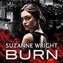 Burn Audiobook by Suzanne Wright Narrated by Cat Doucette